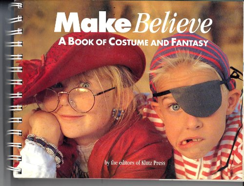 Make Believe:   A Book of Costume and Fantasy (The Adventure Box) (Make Believe Fancy Dress)