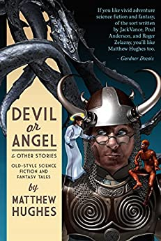 Devil or Angel and Other Stories by [Hughes, Matthew]
