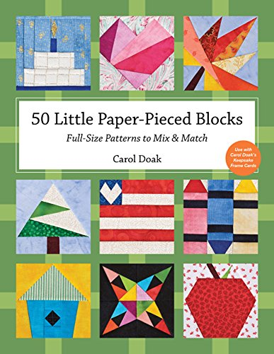 50 Little Paper- Pieced Blocks: Full-Size Patterns to Mix & Match by C&T Publishing
