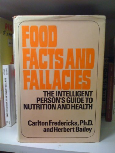 Food facts & fallacies;: The intelligent person's guide to nutrition and health,