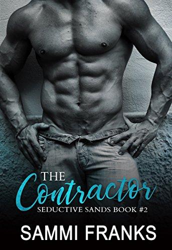 Contractor Single - The Contractor (Seductive Sands Book 2)