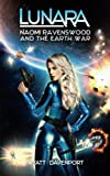 img - for Lunara: Naomi Ravenswood and the Earth War (Volume 7) book / textbook / text book