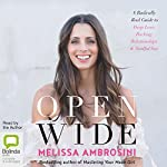 Open Wide: A Radically Real Guide to Deep Love, Rocking Relationships and Soulful Sex | Melissa Ambrosini