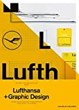 A5/05: Lufthansa and Graphic Design: Visual History of an Airline by Jens Muller (2015-08-24)