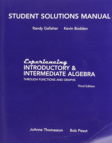 Experiencing Introductory and Intermediate Alegbra: Student Solutions Manual
