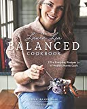 img - for The Laura Lea Balanced Cookbook: 120+ Everyday Recipes for the Healthy Home Cook book / textbook / text book