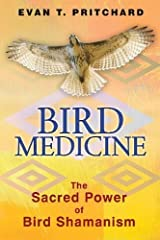 Bird Medicine: The Sacred Power of Bird Shamanism Paperback