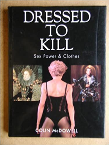Dressed to Kill: Sex, Power and Clothes
