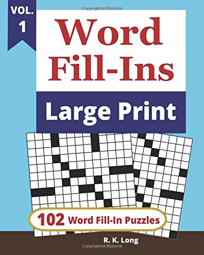 Word Fill-Ins Large Print, Volume 1: 102 Word Fill-In Puzzles in Large Print Type Font