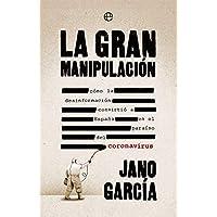 La gran manipulación: Cómo la desinformación convirtió a