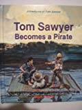 Tom Sawyer Becomes a Pirate, Mark Twain, 0816700613