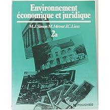 Environnement économique et juridique 2a et 2b (classe de seconde, deux livrets)