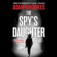 The Spy's Daughter Audiobook by Adam Brookes Narrated by Colin Mace