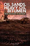 Oil Sands, Heavy Oil and Bitumen : From Recovery to Refinery, Banerjee, Dwijen K., 1593702604