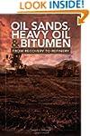 Oil Sands, Heavy Oil & Bitumen: From...