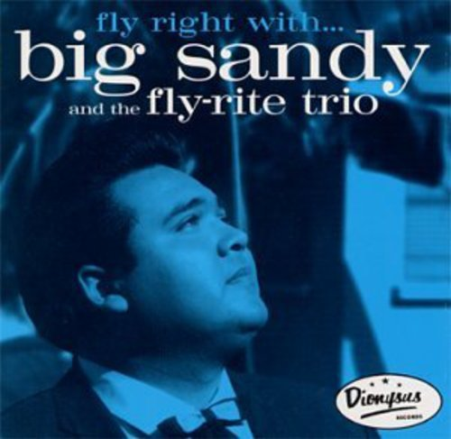 Fly Right with (Big Sandy And The Fly Rite Trio)