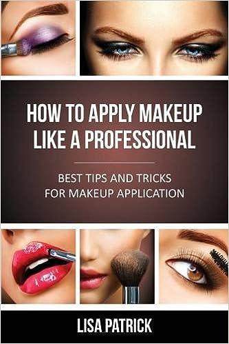 How To Apply Makeup Like A Professional: Lisa Patrick ...