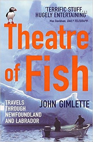 Travels Through Newfoundland and Labrador Theatre of Fish