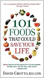 101 Foods That Could Save Your Life, David Grotto, 0345526872