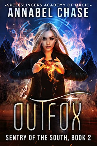 Outfox: Spellslingers Academy of Magic (Sentry of the South Book 2) by [Chase, Annabel]