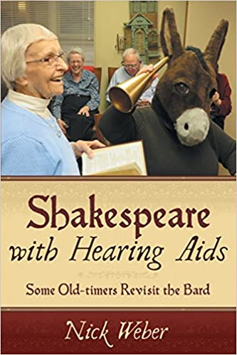 Shakespeare with Hearing Aids: Some Old-timers Revisit the Bard