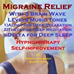 Migraine Relief with Three Brainwave Music Recordings: Alpha, Theta, Delta for Three Different Sessions | Randy Charach,Sunny Oye
