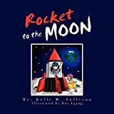 Rocket to the Moon, Kelli M. Sullivan, 1456824600