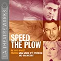Speed the Plow Performance by David Mamet Narrated by Adam Arkin, Jeff Goldblum, Dina Waters