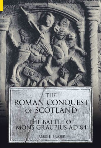 Download The Roman Conquest of Scotland: The Battle of Mons Graupius AD 84 (Revealing History) ebook