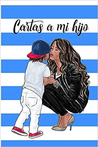 Amazon.com: Cartas a Mi Hijo: Libreta de Mamá para Hijo ...