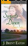 Sunset's Dawn: A Christian Romance (Sunset Series Book 1)
