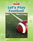 Let's Play Football (Beginning-to-read)
