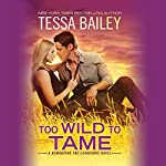 Too Wild to Tame | Tessa Bailey