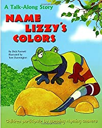 Name Lizzy's Colors: A Talk-Along Story Children Participate by Guessing Rhyming Answers