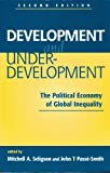 Development and Underdevelopment : The Political Economy of Global Inequality, , 155587794X