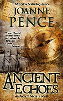 Ancient Echoes (Ancient Secrets Book 1) by [Pence, Joanne]