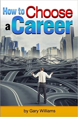 How to Choose a Career: An Essential Guide to Choosing a Career Path or Changing Careers