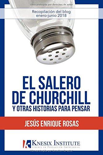 El Salero de Churchill y otras historias para pensar  [Rosas, Jesús Enrique] (Tapa Blanda)