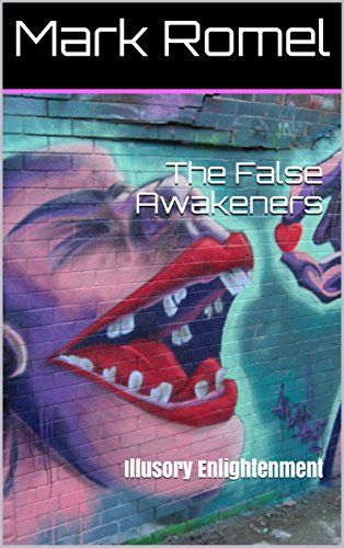 The False Awakeners: Illusory Enlightenment by [Romel, Mark]
