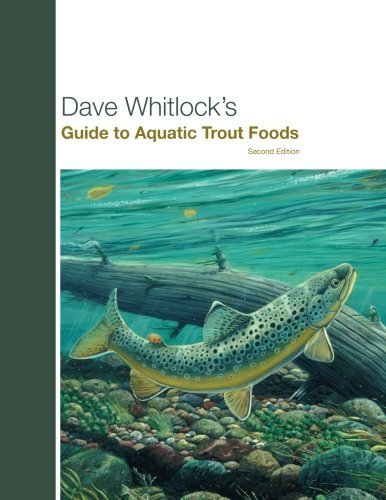 Dave Whitlock's Guide to Aquatic Trout Foods by Dave Whitlock (2007-06-01) ()