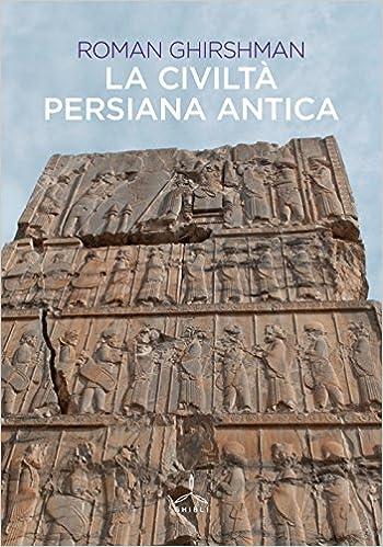 Civiltà persiana antica (La)