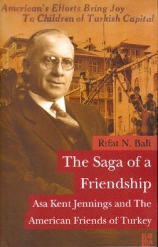 American Turkey - The Saga of a Friendship - Asa Kent Jennings and The American Friends of Turkey