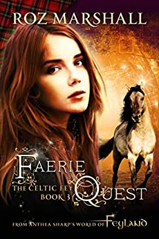 Faerie Quest: A Feyland Urban Fantasy Tale (The Celtic Fey Book 3) by [Marshall, Roz]