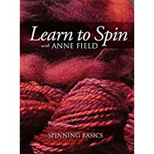 Learn to Spin with Anne Field: Spinning Basics