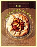 The Weekend Baker, Abigail Johnson Dodge, 0393331393