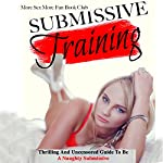 Submissive Training: Thrilling and Uncensored Guide to Be a Naughty Submissive |  More Sex More Fun Book Club