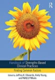 img - for Handbook of Strengths-Based Clinical Practices: Finding Common Factors book / textbook / text book