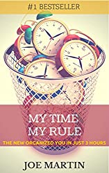 My Time My Rule: The New Organized You In Just 3 Hours (10 Mins A Day) (English Edition)