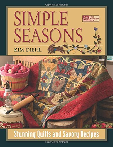 Simple Seasons: Stunning Quilts and Savory Recipes (Simple Hourglass)
