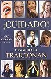 Cuidado, tus gestos te traicionan (Spanish Edition)